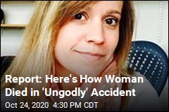 Report: Here's How Woman Died in 'Ungodly' Accident