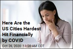 Here Are the US Cities Hardest Hit Financially by COVID