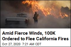 Amid Fierce Winds, 100K Ordered to Flee Calif Fires