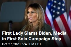First Lady Slams Biden, Media in First Solo Campaign Stop