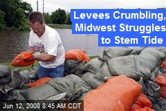 Levees Crumbling, Midwest Struggles to Stem Tide