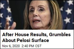 After House Results, Grumbles About Pelosi Surface