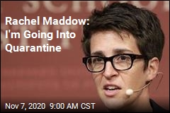 Maddow to Quarantine After 'Close Contact' Gets COVID