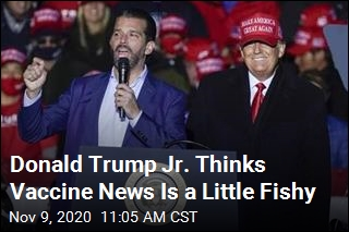 Donald Trump Jr. Thinks Vaccine News Is a Little Fishy