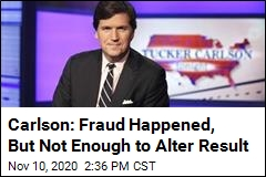 Tucker Carlson: Election Fraud 'Not Enough' to Change Result