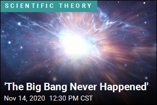 'The Big Bang Never Happened'