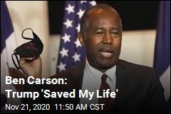 Ben Carson: Trump 'Saved My Life'