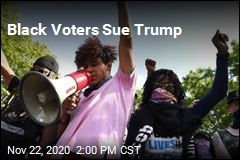 Black Voters Sue Trump