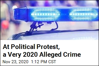 At Political Protest, a Very 2020 Alleged Crime