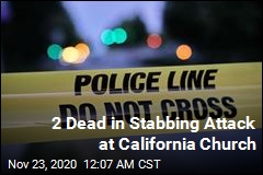 2 Dead in Stabbing Attack at California Church