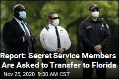 Report: Secret Service Members Asked to Transfer to Florida