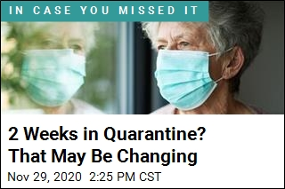 2 Weeks in Quarantine? That May Be Changing