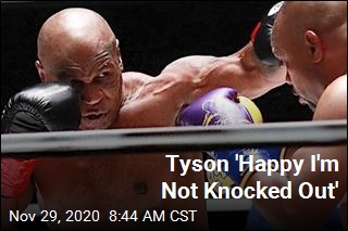 Tyson 'Happy I'm Not Knocked Out'