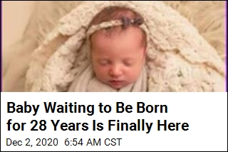 Baby Waiting to Be Born for 28 Years Is Finally Here