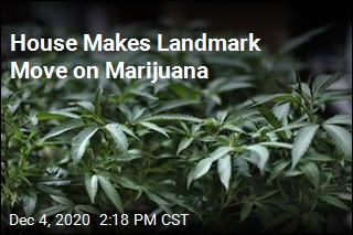 House Makes Landmark Move on Marijuana