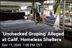 'Unchecked Groping' Alleged at Homeless Shelters