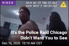 It's the Police Raid Chicago Didn't Want You to See