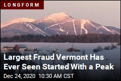 Largest Fraud Vermont Has Ever Seen Started With a Peak