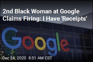 2nd Black Woman at Google Claims Firing: I Have 'Receipts'