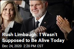Rush Limbaugh: I Wasn't Supposed to Be Alive Today