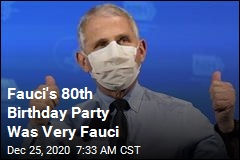 Fauci Had a Very Fauci Birthday Party