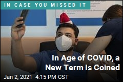 In Age of COVID, a New Term Is Coined