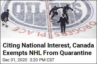 Citing National Interest, Canada Exempts NHL From Quarantines