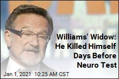 Williams' Widow: He Killed Himself Days Before Neuro Test