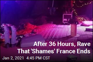 After 36 Hours, Rave That 'Shames' France Ends