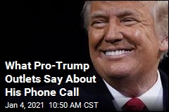 What Pro-Trump Outlets Say About His Phone Call