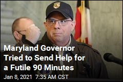 Maryland Governor: My Offer of Help Rejected for 90 Minutes