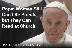 Pope: Women Still Can't Be Priests, but They Can Read at Church