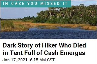 Mystery of Hiker Who Died in Tent Full of Cash Is Solved