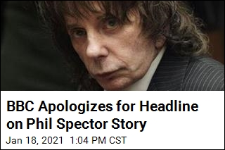 BBC Apologizes for Headline on Phil Spector Story