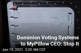 Dominion Voting Systems to MyPillow CEO: Stop It