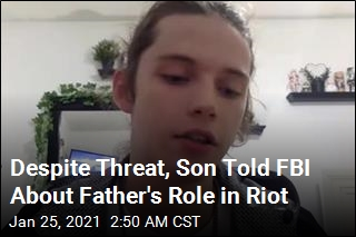 Son Told FBI About Father's Involvement in Capitol Riot