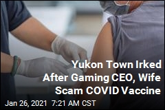 Yukon Town Irked After Gaming CEO, Wife Scam COVID Vaccine