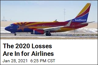 Airlines Add Up 2020 Losses, Saying '21 Doesn't Look So Hot