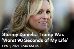 Stormy Daniels: Trump Was 'Worst 90 Seconds of My Life'