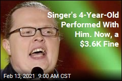 Singer's 4-Year-Old Performed With Him. Now, a $3.6K Fine