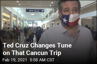 Ted Cruz Changes Tune on That Cancun Trip