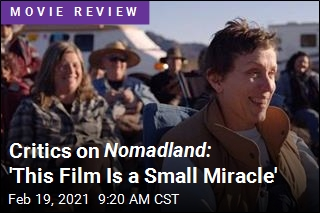 Watching Nomadland Is 'Like Discovering a New Country'
