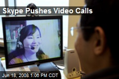 Skype Pushes Video Calls