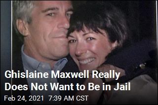 Ghislaine Maxwell Really Does Not Want to Be in Jail