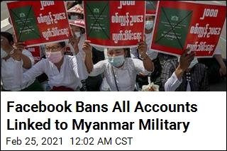 Facebook Bans All Accounts Linked to Myanmar Military