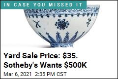 He Paid $35 at a Yard Sale for a Bowl Worth Up to $500K