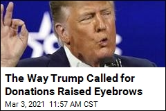 The Way Trump Called for Donations Raised Eyebrows
