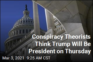 Conspiracy Theorists Think Trump Will Be President on Thursday
