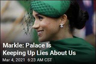 Markle: Palace Is Keeping Up Lies About Us