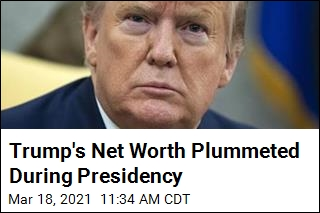 Trump's Net Worth Plummeted During Presidency